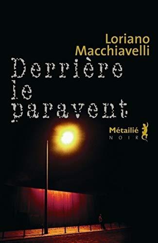 Derrière le paravent par Loriano Macchiavelli