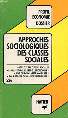 Profil Dossier - approches sociologiques des classes sociales