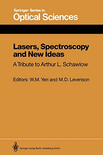 Lasers, Spectroscopy and New Ideas: A Tribute to Arthur L. Schawlow (Springer Series in Optical Sciences)