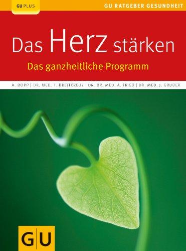 Das Herz stärken: Das ganzheitliche Programm
