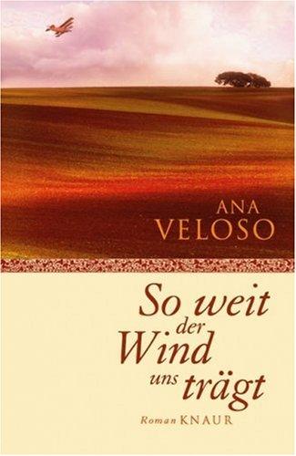 Buchseite und Rezensionen zu 'So weit der Wind uns trägt: Roman' von Ana Veloso