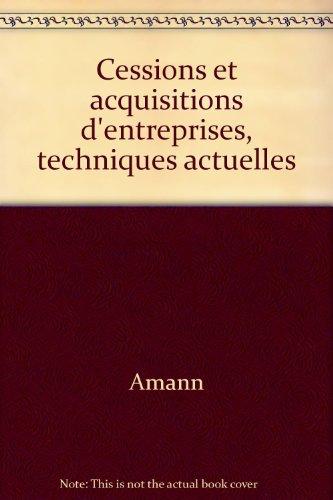 Cessions et acquisitions d'entreprises, techniques actuelles par Amann