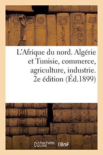 L'Afrique du nord. Algérie et Tunisie, commerce,...