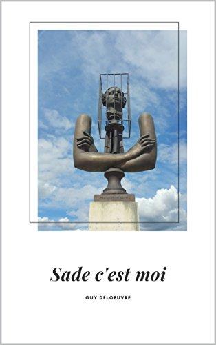 Sade c'est moi… par Guy Deloeuvre