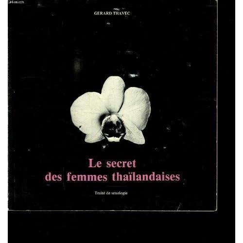 Le secret des femmes thaïlandaises : Traité de sexologie