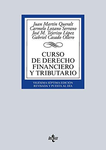 Curso de derecho financiero y tributario por Juan Martín Queralt