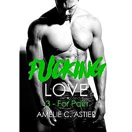Fucking Love, Tome 3 – AMHELIIE