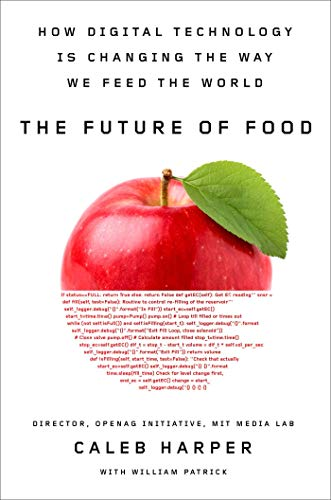 The Future of Food: How Digital Technology Is Changing the Way We Feed the World (English Edition) -