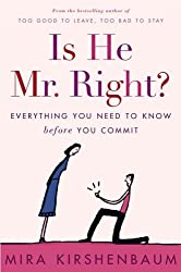 Is He Mr. Right?: Everything You Need to Know Before You Commit by Mira Kirshenbaum (2006-05-23)