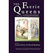[( The Faerie Queens - A Collection of Essays Exploring the Myths, Magic and Mythology of the Faerie Queens )] [by: Sorita D'Este] [Jul-2013]