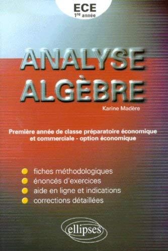 Analyse et algèbre 1ère année ECE by Karine Madère(2001-07-13) par Karine Madère