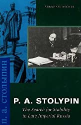 P. A. Stolypin: The Search for Stability in Late Imperial Russia