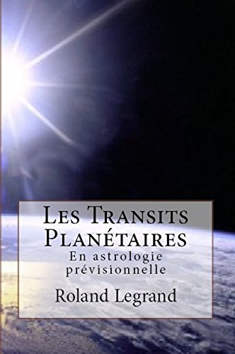 Les Transits Planétaires: En astrologie prévisionnelle