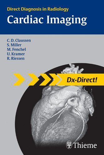 Cardiac Imaging: Direct Diagnosis in Radiology (DX-Direct Series) by Claus Claussen (5-Sep-2007) Paperback