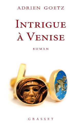 Intrigue à Venise par Adrien Goetz