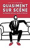 Quasiment sur scène: Le premier One Man Show littéraire
