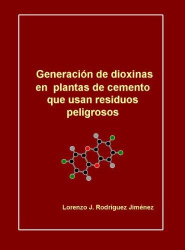 Descargar Libro Generación de dioxinas en  plantas de cemento que usan residuos peligrosos de Lorenzo J. Rodríguez Jiménez
