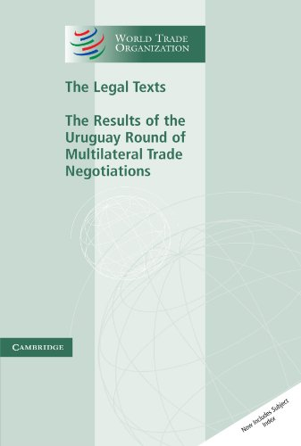 The Legal Texts: The Results of the Uruguay Round of Multilateral Trade Negotiations (World Trade Organization Legal Texts)