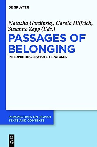 Passages of Belonging: Interpreting Jewish Literatures (Perspectives on Jewish Texts and Contexts Book 7) (English Edition)