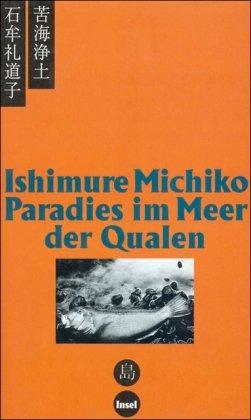 Paradies im Meer der Qualen: Unsere Minamata-Krankheit