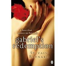 Gabriel's Redemption by Sylvain Reynard (2013) Paperback
