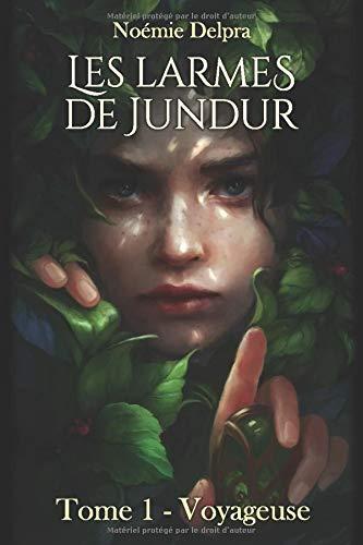 Les larmes de Jundur, Tome 1 - Voyageuse