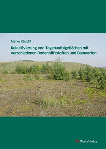 Rekultivierung von Tagebaufolgeflächen mit verschiedenen Bodenhilfsstoffen und Baumarten