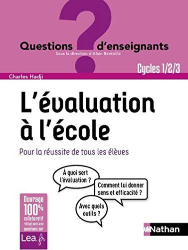 L'évaluation à l'école, pour la réussite de tous les élèves - Cycles 1 ,2 et 3