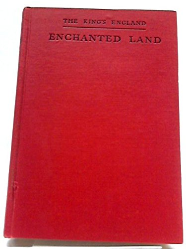 Enchanted land;: Half-a-million miles in the King's England