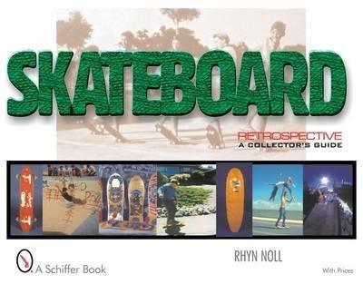 [(Skateboard Retrospective : A Collector's Guide)] [By (author) Rhyn Noll] published on (June, 2000) par Rhyn Noll