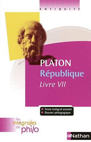 Intégrales de Philo - PLATON, République (Livre VII) par Bernard Piettre
