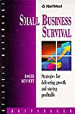NatWest Business Handbook: Small Business Survival: Strategies for Delivering Growth and Staying Profitable