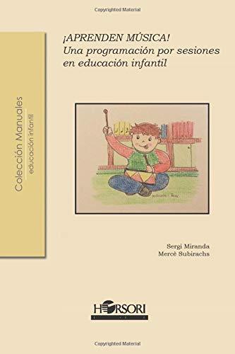 ¡APRENDEN MÚSICA!: Una programación por sesiones en educación infantil (Colección manuales) -...