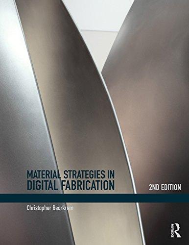 Material Strategies in Digital Fabrication (English Edition) -