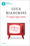 Ti seguo ogni notte (Oscar bestsellers Vol. 1577)