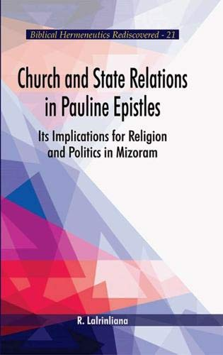Church and State Relations in Pauline Epistles:: Its Implications for Religion and Politics in Mizoram