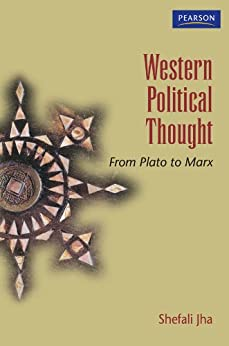 Western Political Thought: From Plato to Marx by [Jha, Shefali]