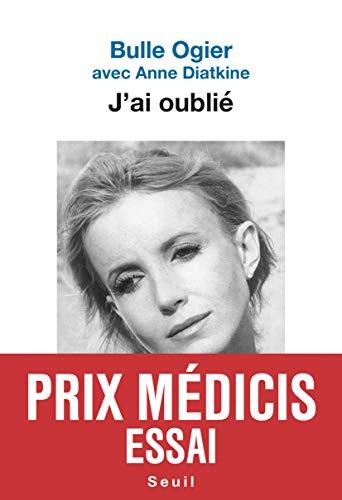 J'ai oublié - Prix Médicis Essai 2019 par Bulle Ogier