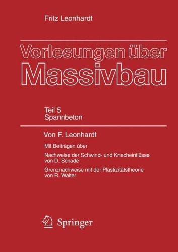Vorlesungen über Massivbau: Fünfter Teil: Spannbeton (German Edition)
