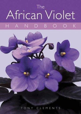 the-african-violet-handbook-by-clements-tony-2003-paperback