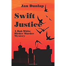Swift Justice (A Bob White Birder Murder Mysteries)