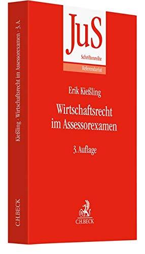Wirtschaftsrecht im Assessorexamen: Grundzüge des Handels- und Gesellschaftsrechts sowie des Wettbewerbs- und Kartellrechts einschließlich Aktenvorträgen