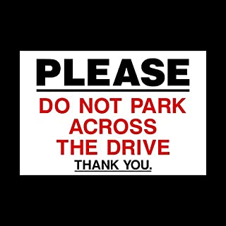 2x Do not park across drive Sign - Self Adhesive Sticker - (A5) 150x200mm (MISC93)