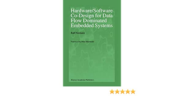 Hardware Software Co Design For Data Flow Dominated Embedded Systems Amazon In Niemann Ralf Marwedel Peter Books