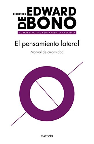 El pensamiento lateral: Manual de creatividad (Spanish Edition)