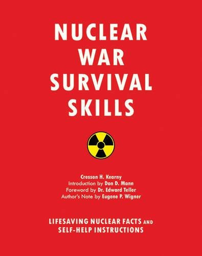 Nuclear War Survival Skills: Lifesaving Nuclear Facts and Self-Help Instructions por Cresson H. Kearny
