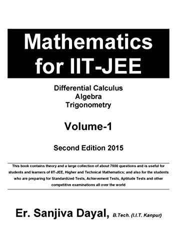 Mathematics for IIT-JEE: Differential Calculus, Algebra, Trigonometry