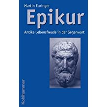 Epikur: Antike Lebensfreude in der Gegenwart