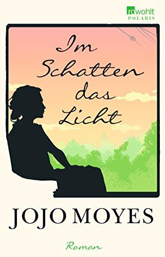Buchseite und Rezensionen zu 'Im Schatten das Licht' von Jojo Moyes