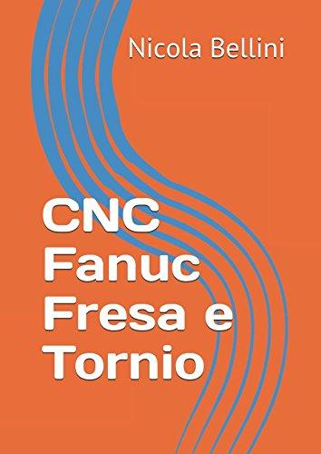 CNC Fanuc Fresa e Tornio